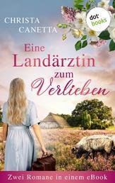 """Eine Landärztin zum Verlieben - Zwei Romane in einem eBook: """"Die Heideärztin"""" und """"Die Heideärztin unter dem Kreuz des Südens"""""""