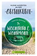 Torsten Berning: Wochenend und Wohnmobil. Kleine Auszeiten an der Ostseeküste.