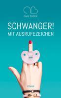 Ava Blank: Schwanger! Mit Ausrufezeichen ★★★★★
