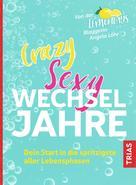 Angela Löhr: Crazy Sexy Wechseljahre