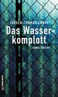 Jürgen-Thomas Ernst: Das Wasserkomplott