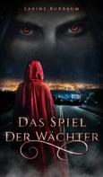 Sabine Buxbaum: Das Spiel der Wächter