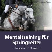 Mentaltraining für Springreiter - Entspannt ins Turnier