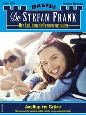 Dr. Stefan Frank 2601 - Arztroman - Ausflug ins Grüne