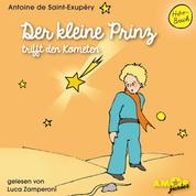 Der kleine Prinz trifft den Kometen (Ungekürzt)