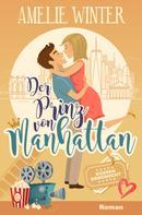 Amelie Winter: Der Prinz von Manhattan - Küssen erwünscht!