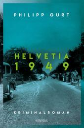 Helvetia 1949 - Kriminalroman