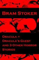 Bram Stoker: Dracula + Dracula's Guest and 3 Other Horror Stories