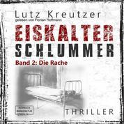 Die Rache - Eiskalter Schlummer, Band 2 (ungekürzt)