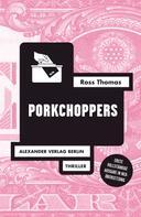 Ross Thomas: Porkchoppers