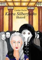 Catelyn Fischer: Kaira Silberfuchs
