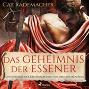 Das Geheimnis der Essener - Ein historischer Kriminalroman aus dem antiken Rom