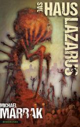 Das Haus Lazarus - Die besten Erzählungen von Michael Marrak - Band 2