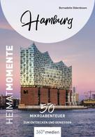 Bernadette Olderdissen: Hamburg – HeimatMomente