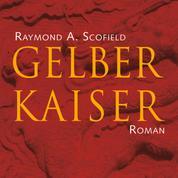 Gelber Kaiser (Ungekürzt)