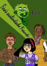 Fino´s ausländische Freunde - Band 3 - Monstergeschichte