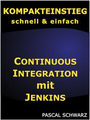 Kompakteinstieg: Continuous Integration mit Jenkins