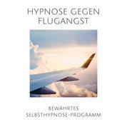 Hypnose gegen Flugangst - Bewährtes Selbsthypnose-Programm