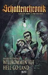 Schattenchronik - Gegen Tod und Teufel 09: Willkommen auf Hell-Go-Land