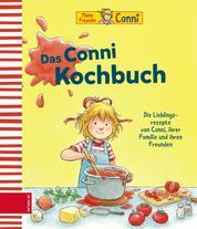 Das Conni Kochbuch - Die Lieblingsrezepte von Conni, ihrer Familie und ihren Freunden