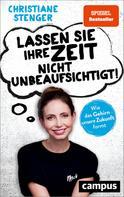 Christiane Stenger: Lassen Sie Ihre Zeit nicht unbeaufsichtigt!