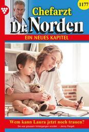 Chefarzt Dr. Norden 1177 – Arztroman - Wem kann Laura jetzt noch trauen?