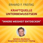 Kraftquelle Unterbewusstsein - Innere Weisheit entdecken - Geführte Meditation