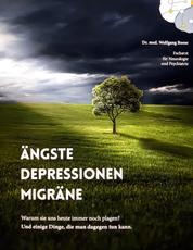Ängste, Depressionen, Migräne: Warum sie uns heute immer noch plagen? Und einige Dinge, die man dagegen tun kann