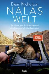 Nalas Welt - Ein Mann, eine Straßenkatze und eine Freundschaft, die alles ändert