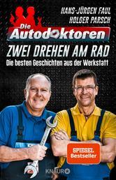 Die Autodoktoren - Zwei drehen am Rad - Die besten Geschichten aus der Werkstatt