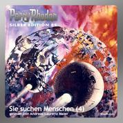"""Perry Rhodan Silber Edition 89: Sie suchen Menschen (Teil 4) - Perry Rhodan-Zyklus """"Aphilie"""""""