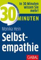 Monika Hein: 30 Minuten Selbstempathie