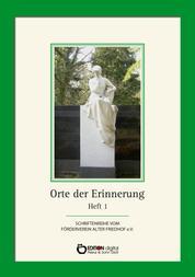 Orte der Erinnerung - Heft 1 über den Alten Friedhof Schwerin. 2. Auflage