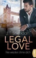 J.T. Sheridan: Legal Love - Nie wieder ohne dich ★★★★