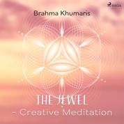 The Jewel – Creative Meditation
