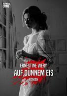 Ernestine Wery: AUF DÜNNEM EIS