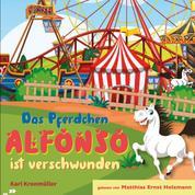 Das Pferdchen Alfonso ist verschwunden - Das Hörbuch von Karl Kronmüller zu beiden Bilderbuchbänden