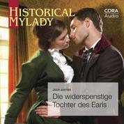Die widerspenstige Tochter des Earls (Historical MyLady)