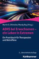 Martin D. Ohlmeier: ADHS bei Erwachsenen - ein Leben in Extremen