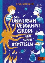Das Universum ist verdammt groß und supermystisch - Roman
