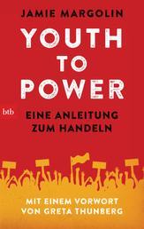 Youth to Power - Eine Anleitung zum Handeln - mit einem Vorwort von Greta Thunberg - Deutschsprachige Ausgabe