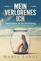 Maria Zangl: Mein verlorenes Ich