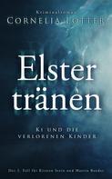 Cornelia Lotter: Elstertränen
