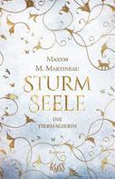 Maxym M. Martineau: Die Tiermagierin – Sturmseele ★★★★★