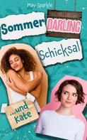 May Sparkle: Sommer, Darling, Schicksal und Kate