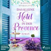 Das kleine Hotel in der Provence (Ungekürzt)