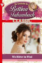 Bettina Fahrenbach Classic 33 – Liebesroman - Wie Blätter im Wind