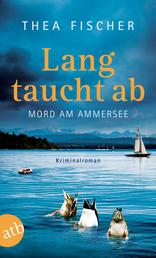 Lang taucht ab - Mord am Ammersee