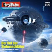 """Perry Rhodan 3129: Der Ruf der Siebenschläfer - Perry Rhodan-Zyklus """"Chaotarchen"""""""