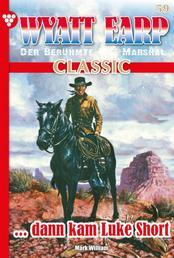 Wyatt Earp Classic 59 – Western - ... dann kam Luke Short